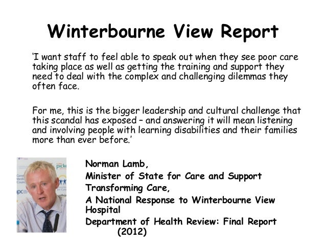 winterbourne report The nhs has been told to embark on the biggest overhaul of care for people with learning disabilities since the closures of victorian asylums a century ago.