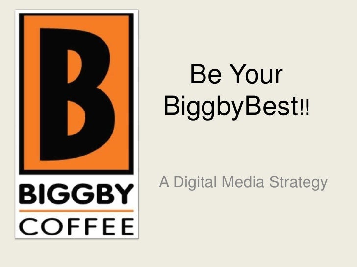 Be YourBiggbyBest!!A Digital Media Strategy