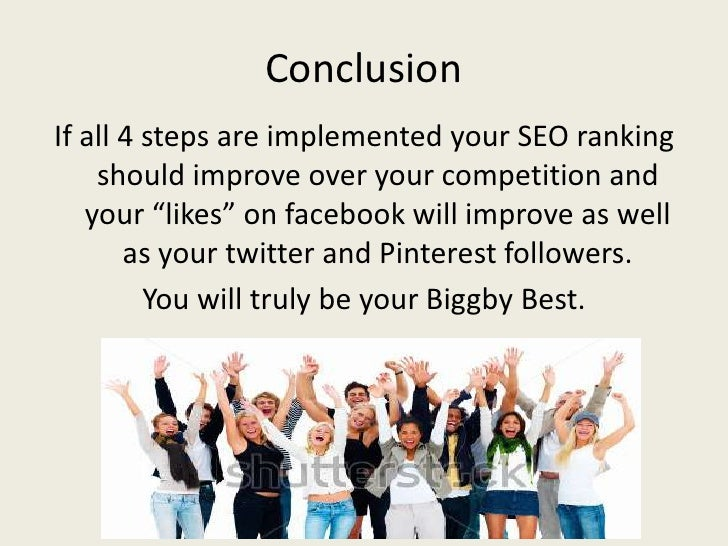 """ConclusionIf all 4 steps are implemented your SEO ranking    should improve over your competition and   your """"likes"""" on fa..."""