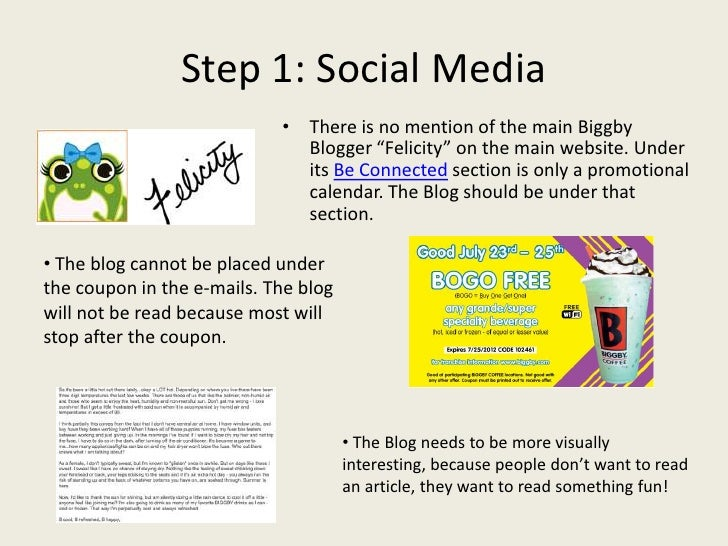 Step 1: Social Media                            • There is no mention of the main Biggby                              Blog...