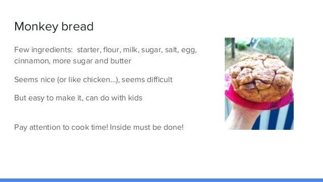 Few ingredients: starter, flour, milk, sugar, salt, egg, cinnamon, more sugar and butter Seems nice (or like chicken…), se...