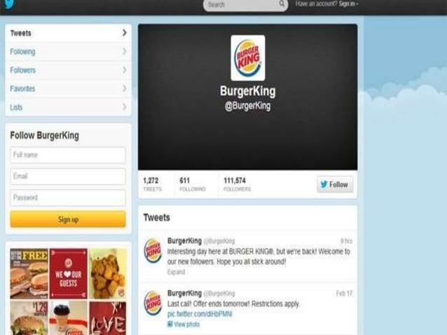  Burger King zaten tüm dünyada tanınmış bir marka.  Bu nedenle daha kısa yollardan daha çok müşteri  çekmeyi amaçlamıştır...