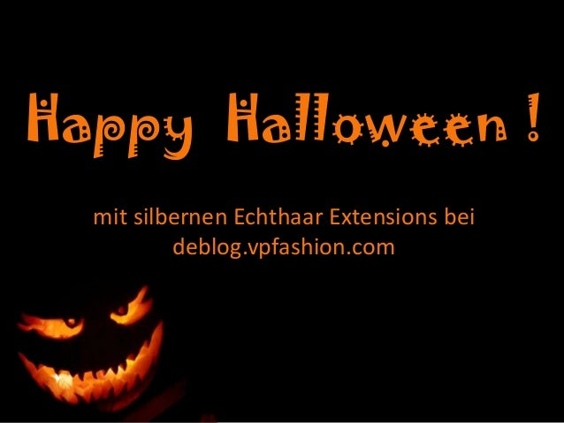 Happy Halloween ! mit silbernen Echthaar Extensions bei deblog.vpfashion.com