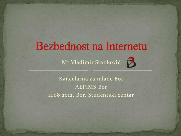 Mr Vladimir Stanković     Kancelarija za mlade Bor            AEPIMS Bor11.08.2012. Bor, Studentski centar