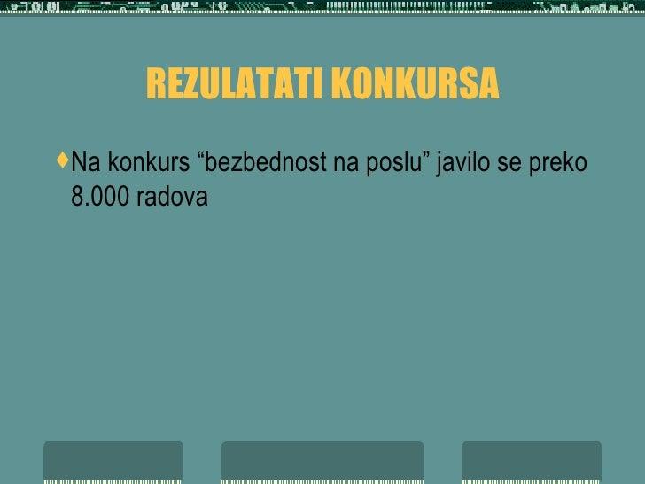 """REZULATATI KONKURSA <ul><li>Na konkurs """"bezbednost na poslu"""" javilo se preko 8.000 radova </li></ul>"""
