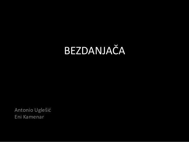 BEZDANJAČA  Antonio Uglešić  Eni Kamenar