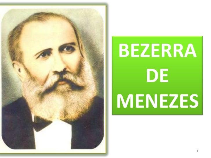 BEZERRA DE MENEZES<br />1<br />