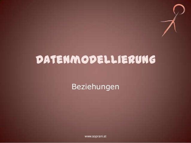 Datenmodellierung     Beziehungen        www.soprani.at