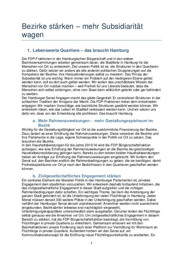 1 Bezirke stärken – mehr Subsidiarität wagen 1. Lebenswerte Quartiere – das braucht Hamburg Die FDP-Fraktionen in der Hamb...