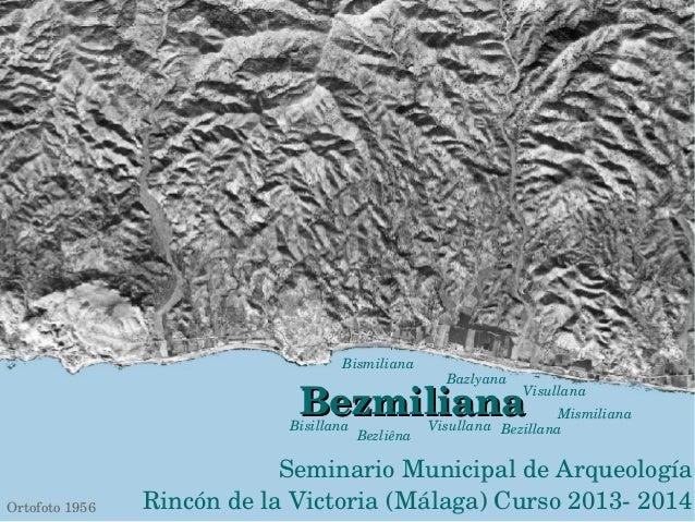 BezmilianaBezmiliana SeminarioMunicipaldeArqueología RincóndelaVictoria(Málaga)Curso20132014Ortofoto1956 Bismi...