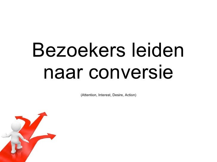 Bezoekers leiden naar conversie (Attention, Interest, Desire, Action)