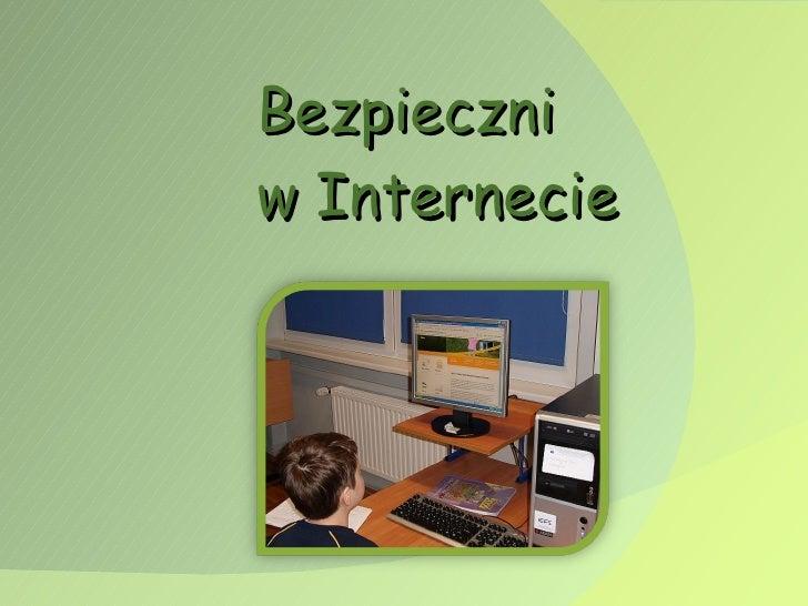 <ul><li>Bezpieczni  w Internecie </li></ul>