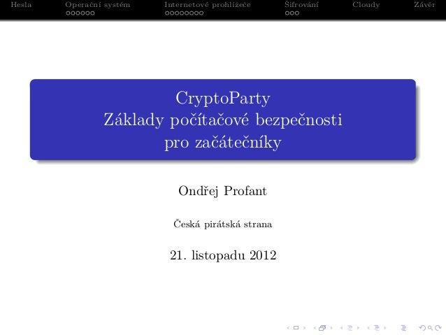 Hesla       Operační systém   Internetové prohlížeče    Šifrování       Cloudy       Závěr            ......            .....