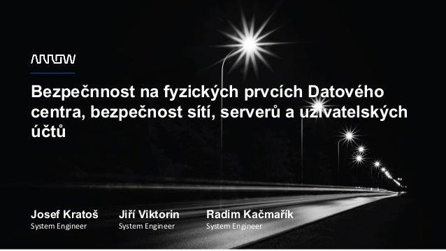1Arrow ECS, a.s. – 28. října 3390/111a, Moravská Ostrava, PSČ 702 00 T: +420 597 488 811 - F: +420 596 622 486 - sale.ecs....