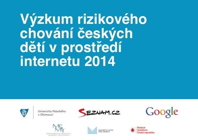 Výzkum rizikového chování českých dětí v prostředí internetu 2014
