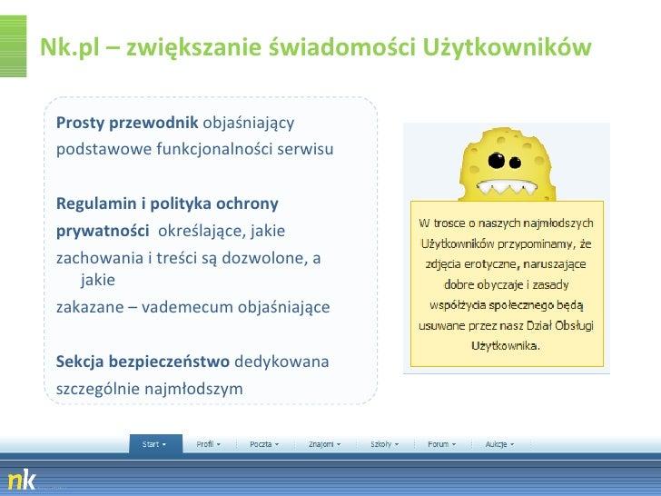 Nk.pl – zwiększanie świadomości Użytkowników <ul><li>Prosty przewodnik  objaśniający  </li></ul><ul><li>podstawowe funkcjo...