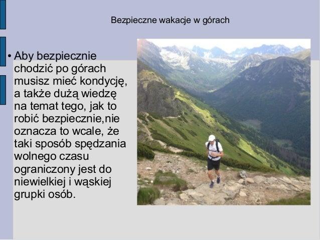 ● Wybierając się w podróż,po górskich szlakach zaopatrz się w dobre buty i ubranie.