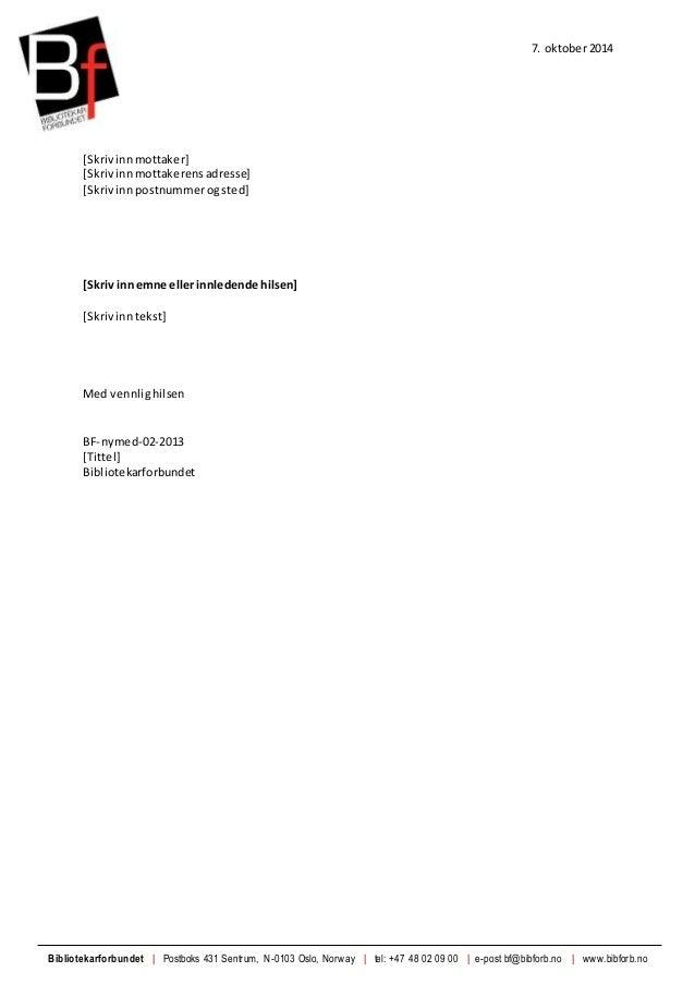 7. oktober 2014  [Skriv inn mottaker]  [Skriv inn mottakerens adresse]  [Skriv inn postnummer og sted]  [Skriv inn emne el...
