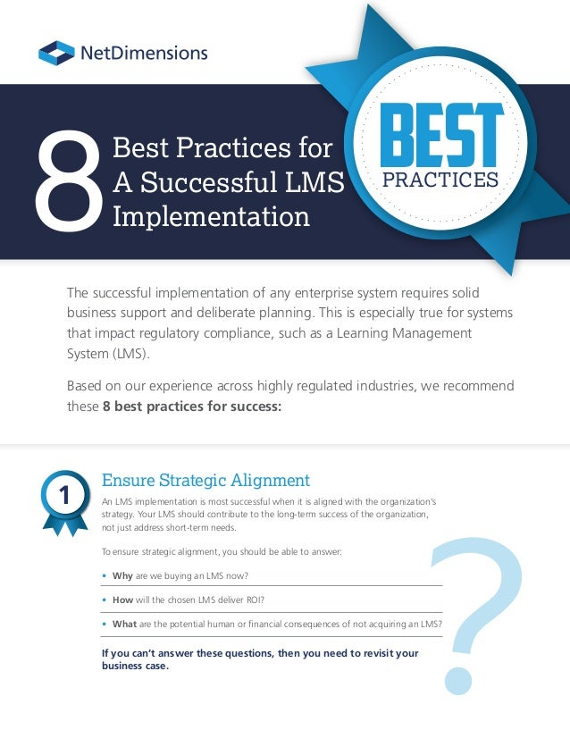 ? Best Practices for A Successful LMS Implementation The successful implementation of any enterprise system requires solid...
