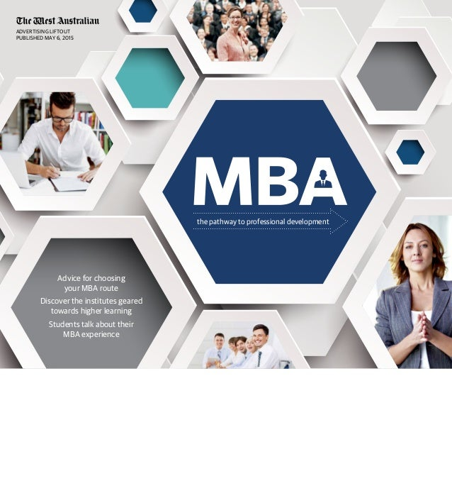 ADVERTISING LIFTOUT PUBLISHED MAY 6, 2015 the pathway to professional development Advice for choosing your MBA route Disco...