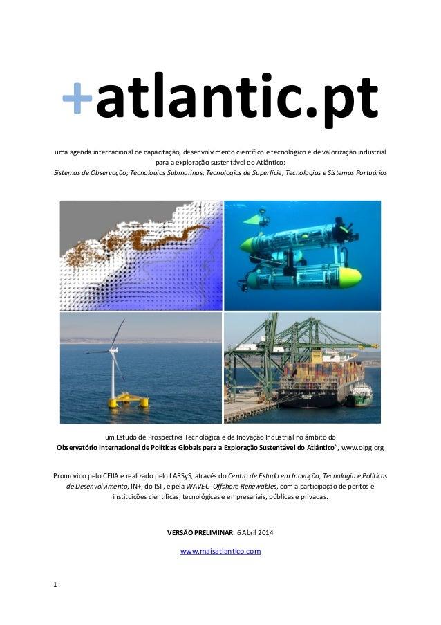 1 +atlantic.pt uma agenda internacional de capacitação, desenvolvimento científico e tecnológico e de valorização industri...