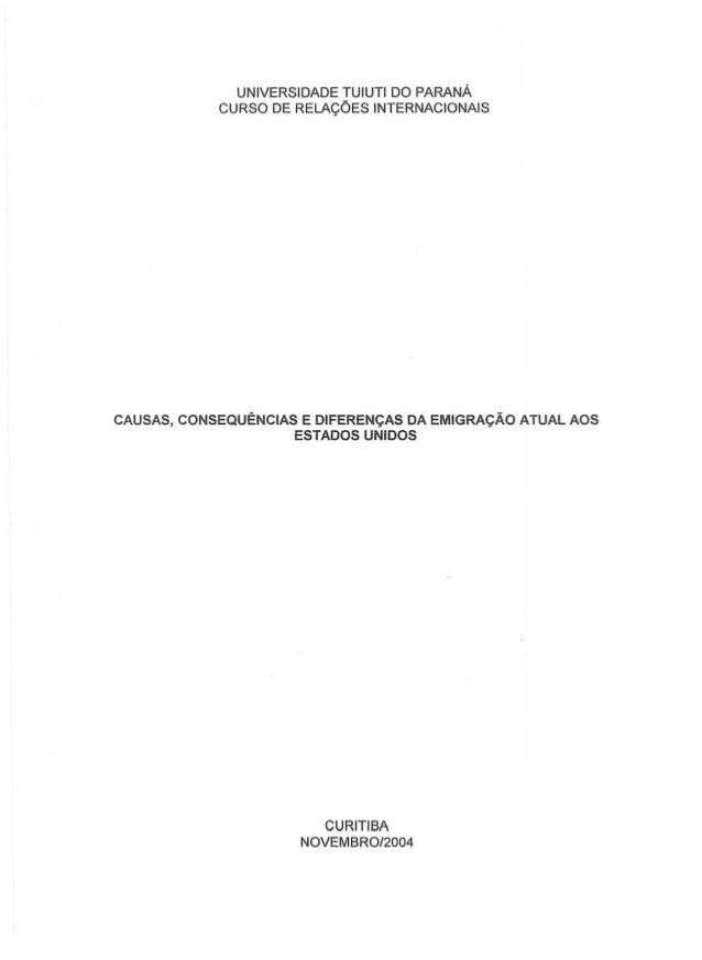 UNIVERSIDADE TUIUTI DO PARANA CURSO DE RELA<;OES INTERNACIONAIS CAUSAS, CONSEQUENCIAS E DIFEREN<;AS DA EMIGRA<;Ao ATUAL AO...