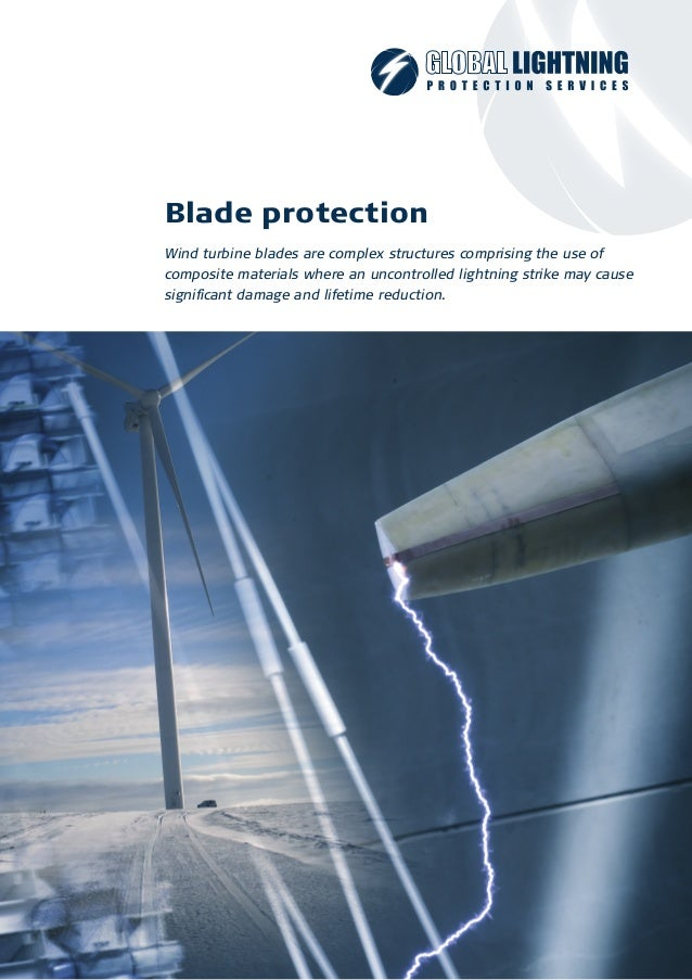 Blade protection Wind turbine blades are complex structures comprising the use of composite materials where an uncontrolle...