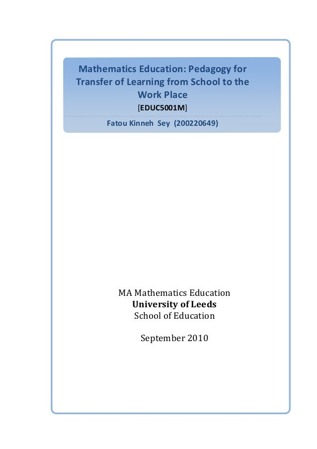 Mathematics  Education:  Pedagogy  for   Transfer  of  Learning  from  School  to  the   Work  Pla...