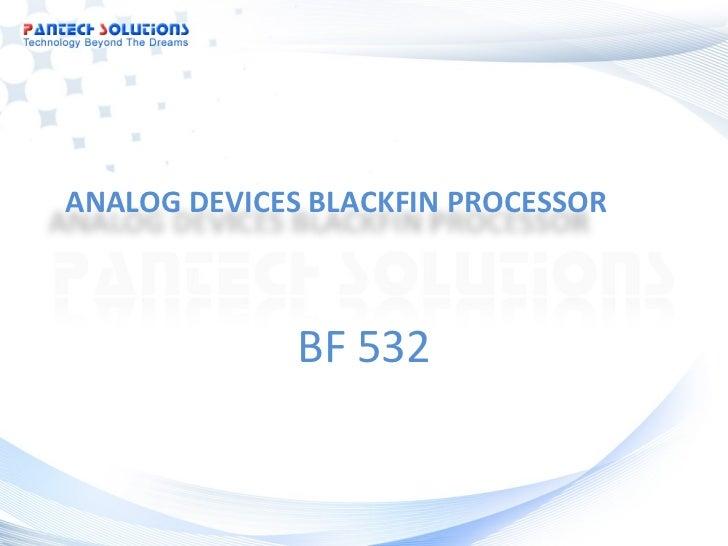 ANALOG DEVICES BLACKFIN PROCESSOR              BF 532