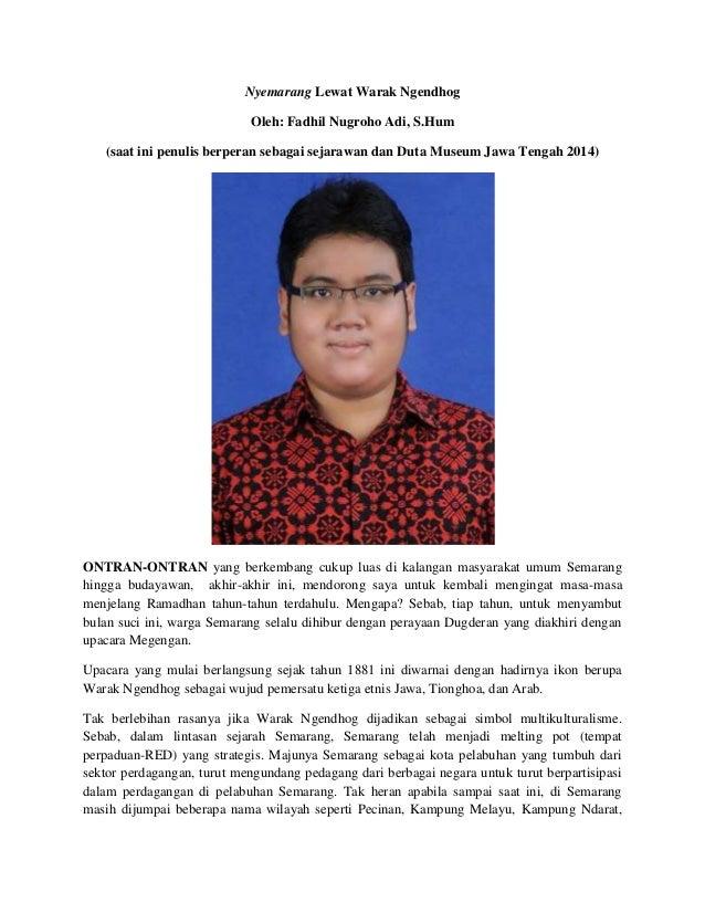 Nyemarang Lewat Warak Ngendhog Oleh: Fadhil Nugroho Adi, S.Hum (saat ini penulis berperan sebagai sejarawan dan Duta Museu...