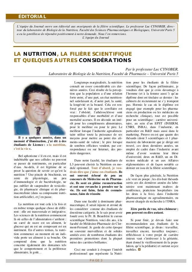 ÉDITORIAL PAGE 3 LA NUTRITION, LA FILIÈRE SCIENTIFIQUE ET QUELQUES AUTRES CONSIDÉRATIONS Par le professeur Luc CYNOBER, La...