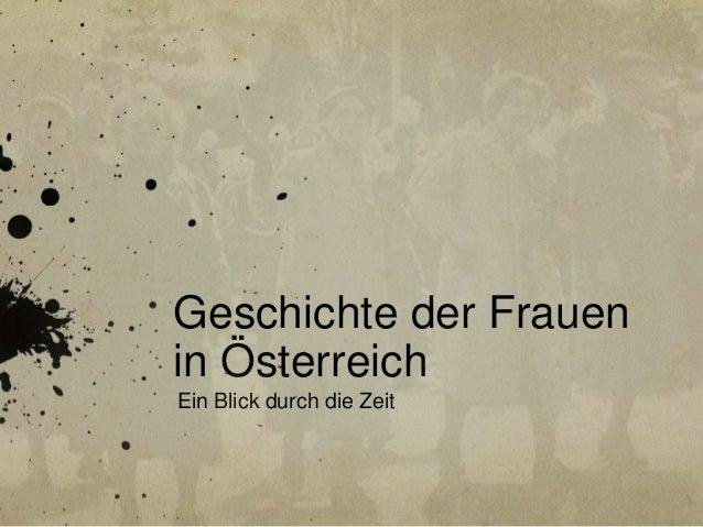 Geschichte der Frauen in Österreich Ein Blick durch die Zeit