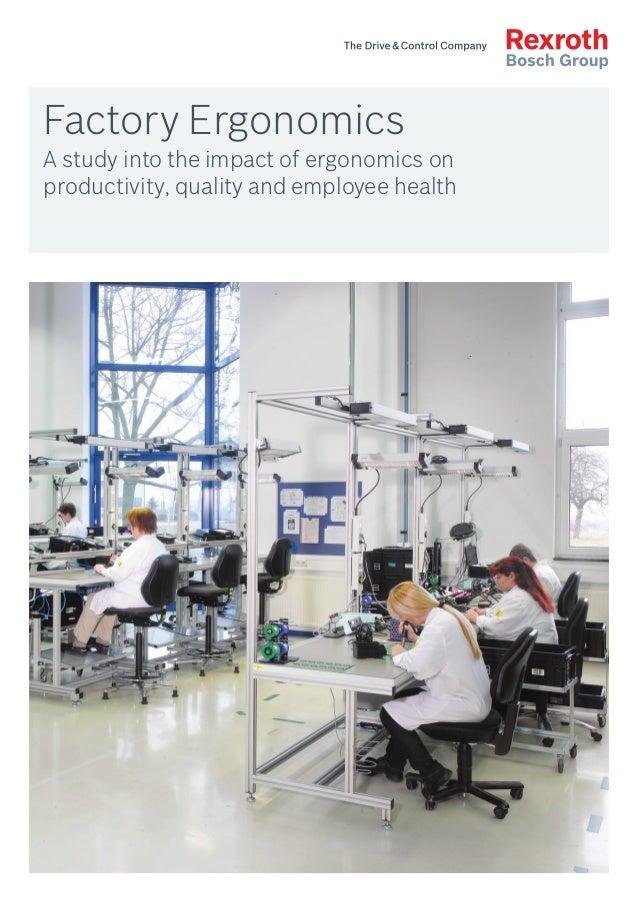 Factory Ergonomics A study into the impact of ergonomics on productivity, quality and employee health