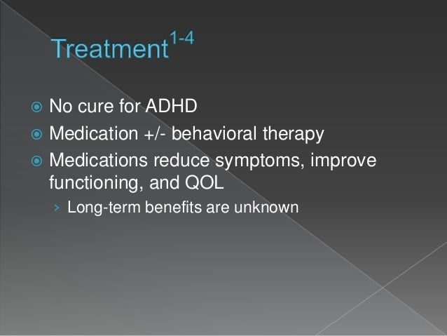 the advantage and disadvantage of using psychostimulants in the treatment of adhd Information on attention deficit hyperactivity disorder (adhd) and treatment with psychostimulant medication including how the symptoms influence behaviour and the causes of the disorder, and information on the treatment options available and the benefits and disadvantages of each treatment option.