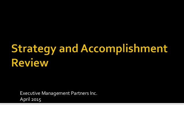 Executive	   Management	   Partners	   Inc.	    April	   2015	    	    Developed	   by	    Richard	   A.	   Fisher
