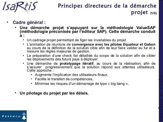 Enjeux&IntégrationEnjeux&Intégration Principes directeurs de la démarche projet (1/2) • Cadre général : • Une démarche pro...