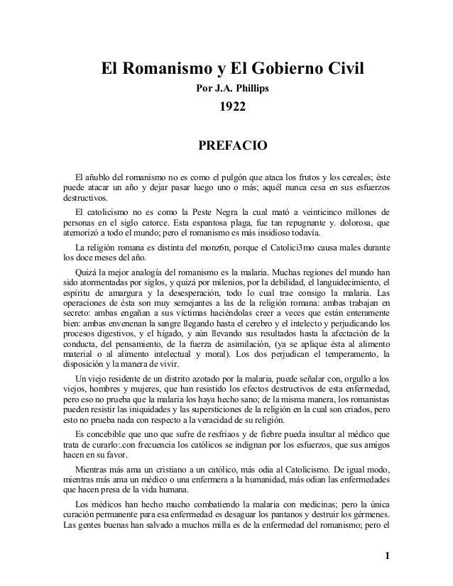 El Romanismo y El Gobierno Civil Por J.A. Phillips 1922 PREFACIO El añublo del romanismo no es como el pulgón que ataca lo...
