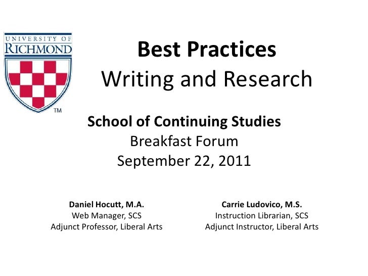 Best Practices<br />Writing and Research<br />School of Continuing StudiesBreakfast ForumSeptember 22, 2011<br />Daniel Ho...