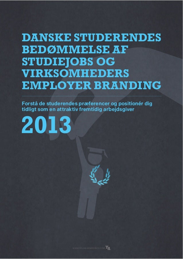 Danske stuDerenDes beDømmelse af stuDiejobs og virksomheDers employer branDing Forstå de studerendes præferencer og positi...