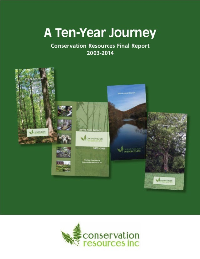 A Ten-Year Journey Conservation Resources Final Report 2003-2014
