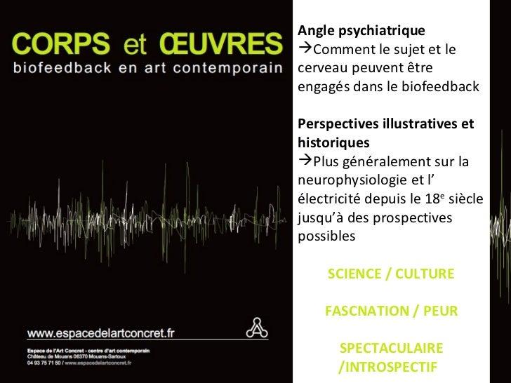 <ul><li>Angle psychiatrique </li></ul><ul><li>Comment le sujet et le cerveau peuvent être engagés dans le biofeedback </li...