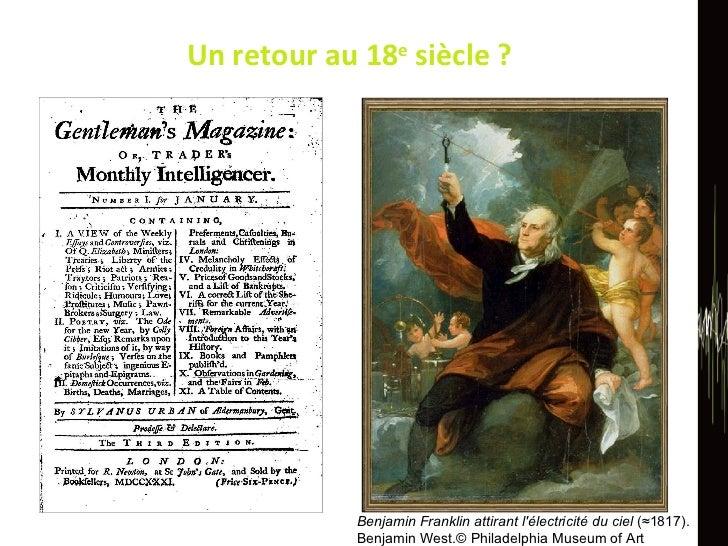 Un retour au 18 e  siècle ? Benjamin Franklin attirant l'électricité du ciel  (≈1817). Benjamin West.© Philadelphia Museum...