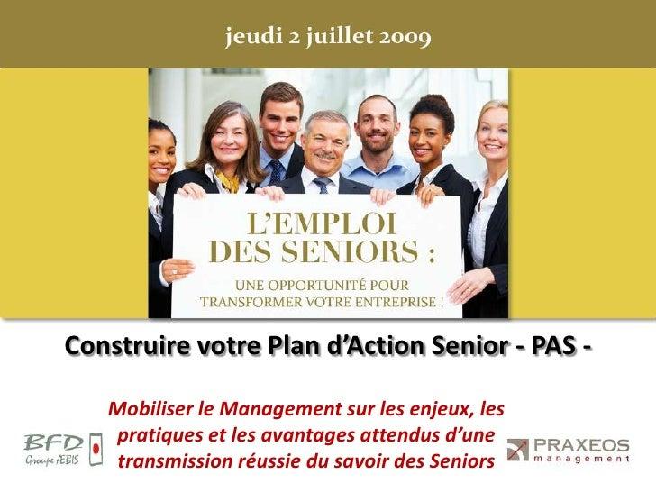 Construire votre Plan d'Action Senior - PAS -<br />Mobiliser le Management sur les enjeux, les pratiques et les avantages ...