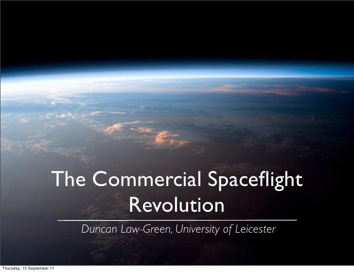 The Commercial Spaceflight                              Revolution                            Duncan Law-Green, University ...