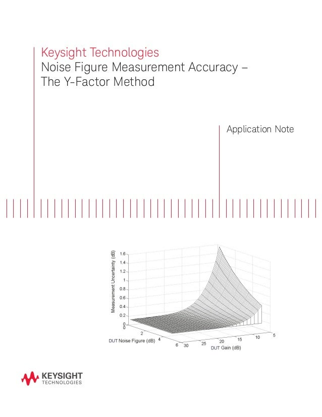 Keysight Technologies Noise Figure Measurement Accuracy – The Y-Factor Method Application Note