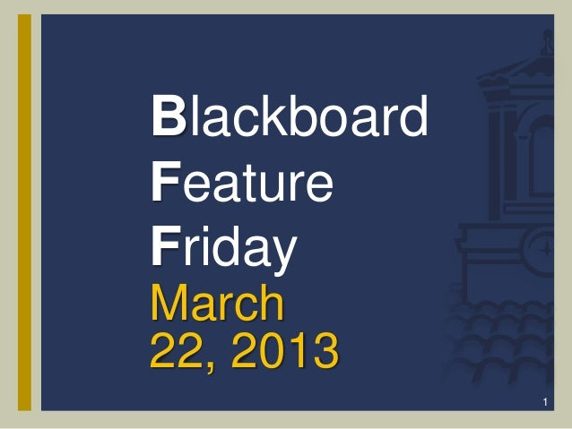 BlackboardFeatureFridayMarch22, 2013             1