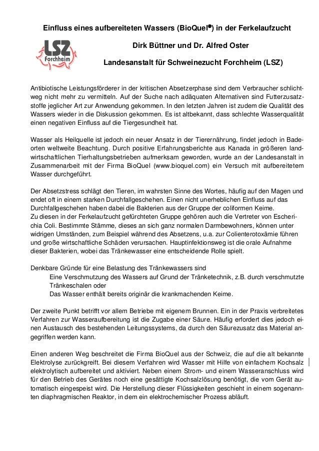 Einfluss eines aufbereiteten Wassers (BioQuel ) in der Ferkelaufzucht Dirk Büttner und Dr. Alfred Oster Landesanstalt für...