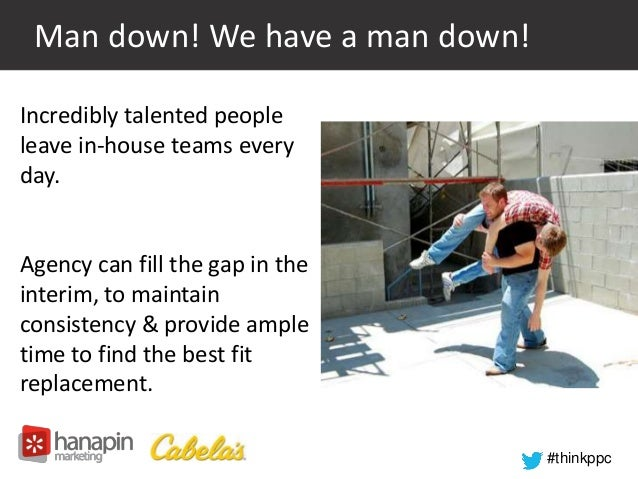 #thinkppc  Man down! We have a man down!  Incredibly talented people  leave in-house teams every  day.  Agency can fill th...