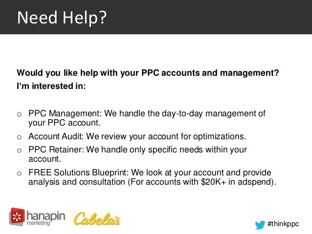 #thinkppc  Need Help?  Would you like help with your PPC accounts and management?  I'm interested in:  o PPC Management: W...