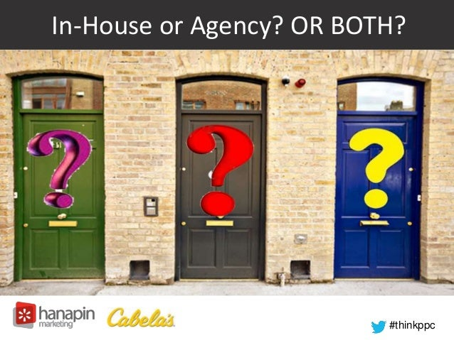 In-House or Agency? OR BOTH?  #thinkppc